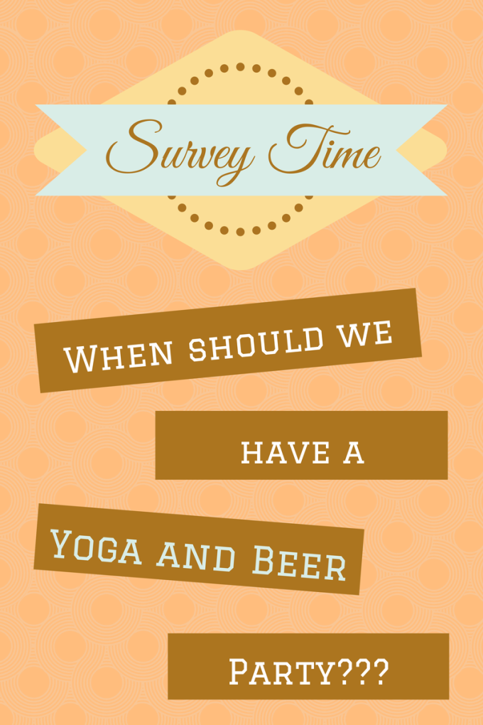 Survey for Yoga and Beer Party